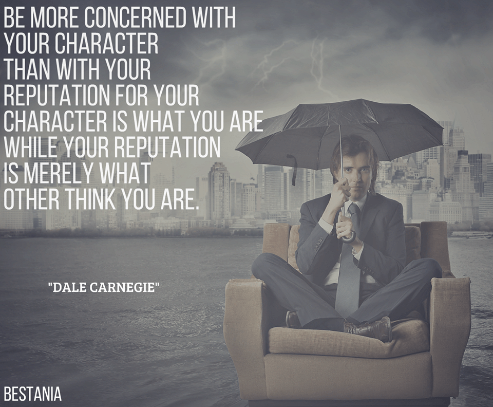 Be more concerned with your character than your reputation, because your character is what you really are, while your reputation is merely what others think you are.