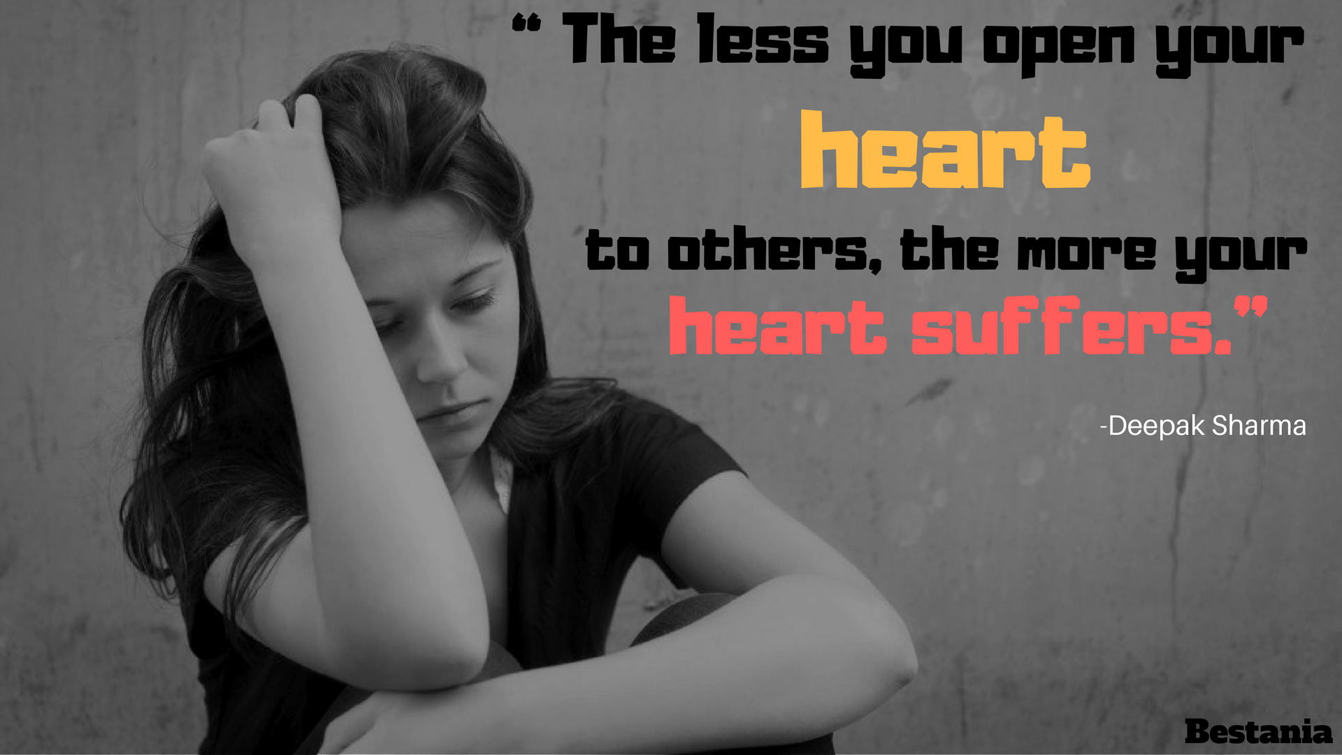 """THE LESS YOU OPEN YOUR HEART TO OTHERS, THE MORE YOUR HEART SUFFERS."" – DEEPAK CHOPRA"