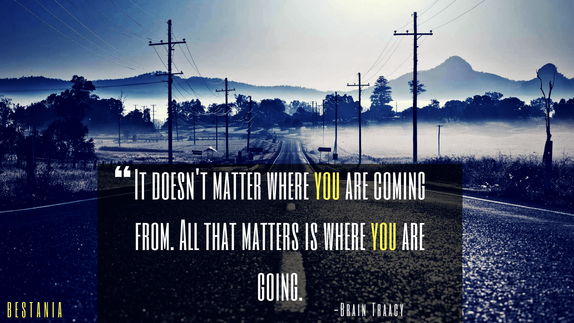 It doesn't matter where you are coming from. All that matters is where you are going.