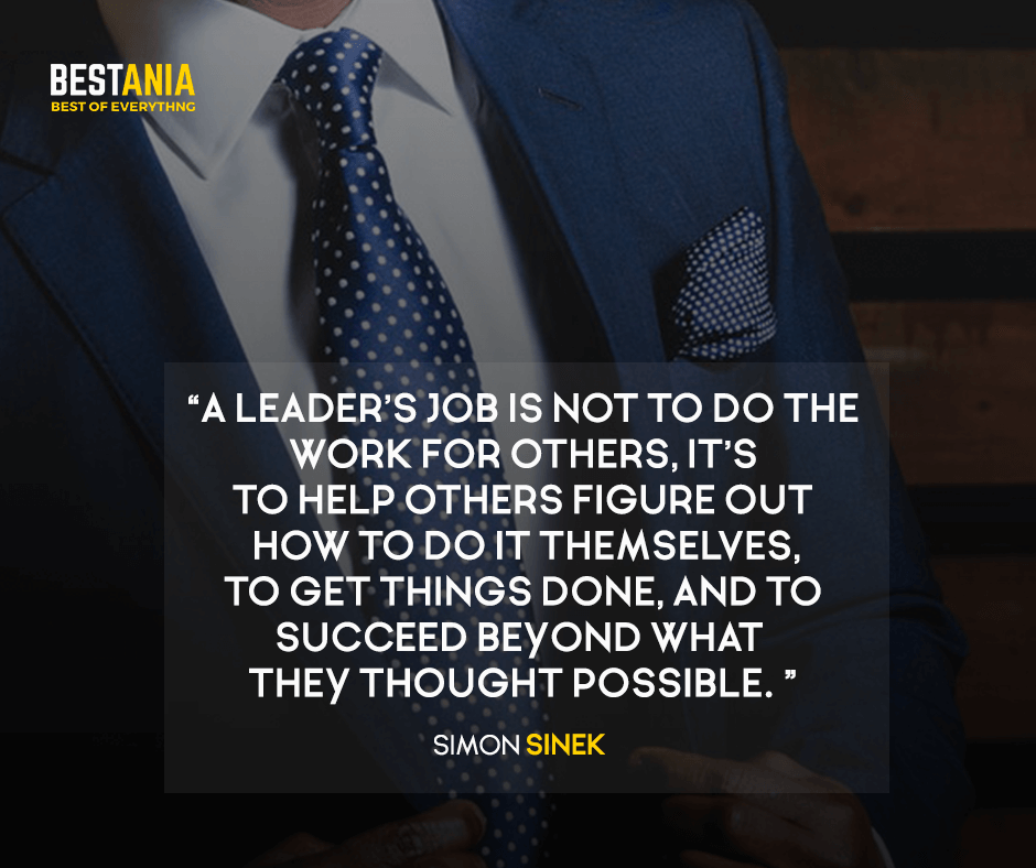 A leader's job is not to do the work for others, it's to help others figure out how to do it themselves, to get things done, and to succeed beyond what they thought possible. Simon Sinek