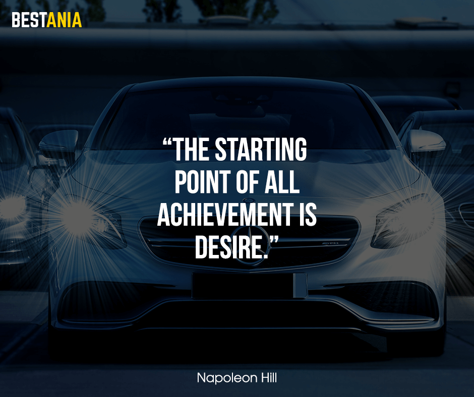 "The starting point of all achievement is desire. ""Napoleon Hill"""