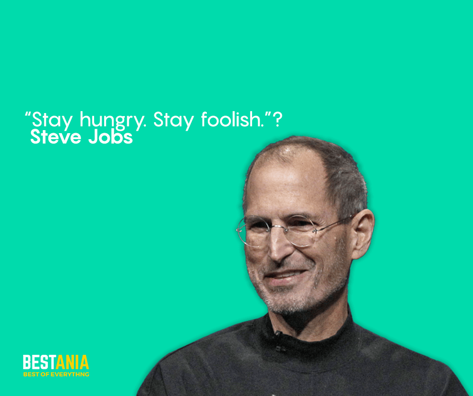 """Steve Jobs Quote ,,,""""Stay hungry, stay foolish."""" Steve Jobs"""