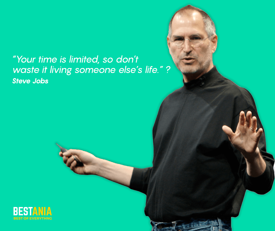 """Steve Jobs Quote ,,""""Your time is limited, so don't waste it living someone else's life."""" Steve Jobs"""