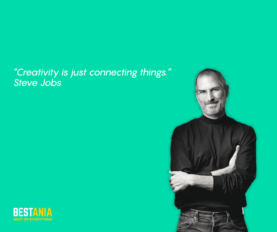 """Steve Jobs Quote,,,,""""Creativity is just connecting things.""""  Steve Jobs"""