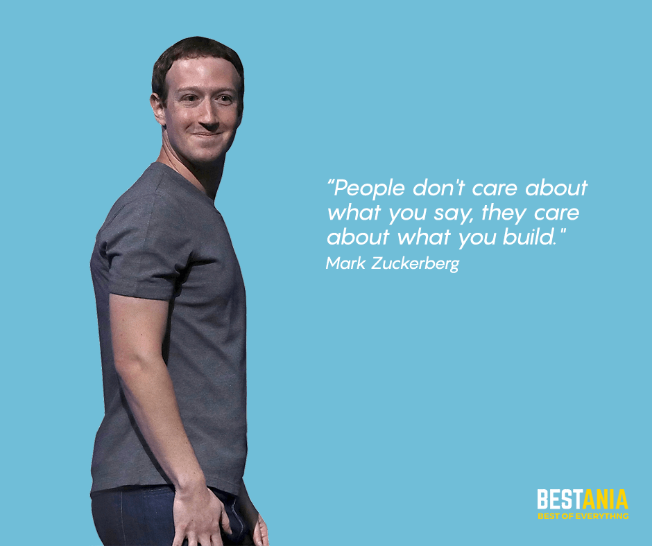 "Mark Zuckerburg quote,,,,People don't care about what you say, they care about what you build. ""Mark Zuckerburg"""