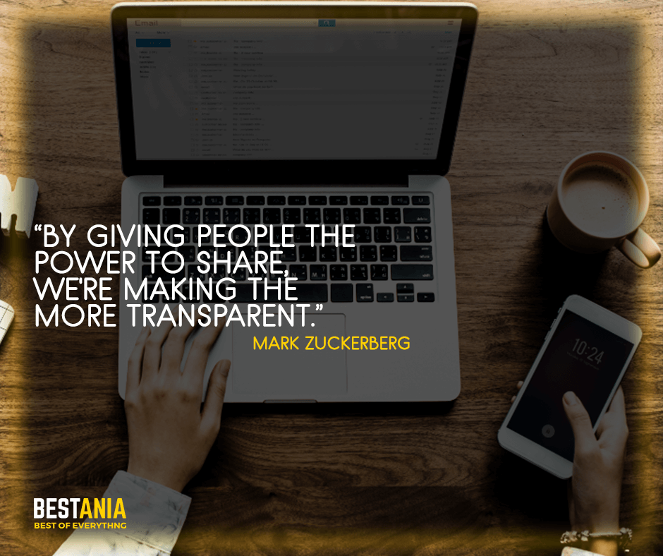 "HD images of Quotes,,,By giving people the power to share, we're making the world more transparent. ""Mark Zuckerberg"""