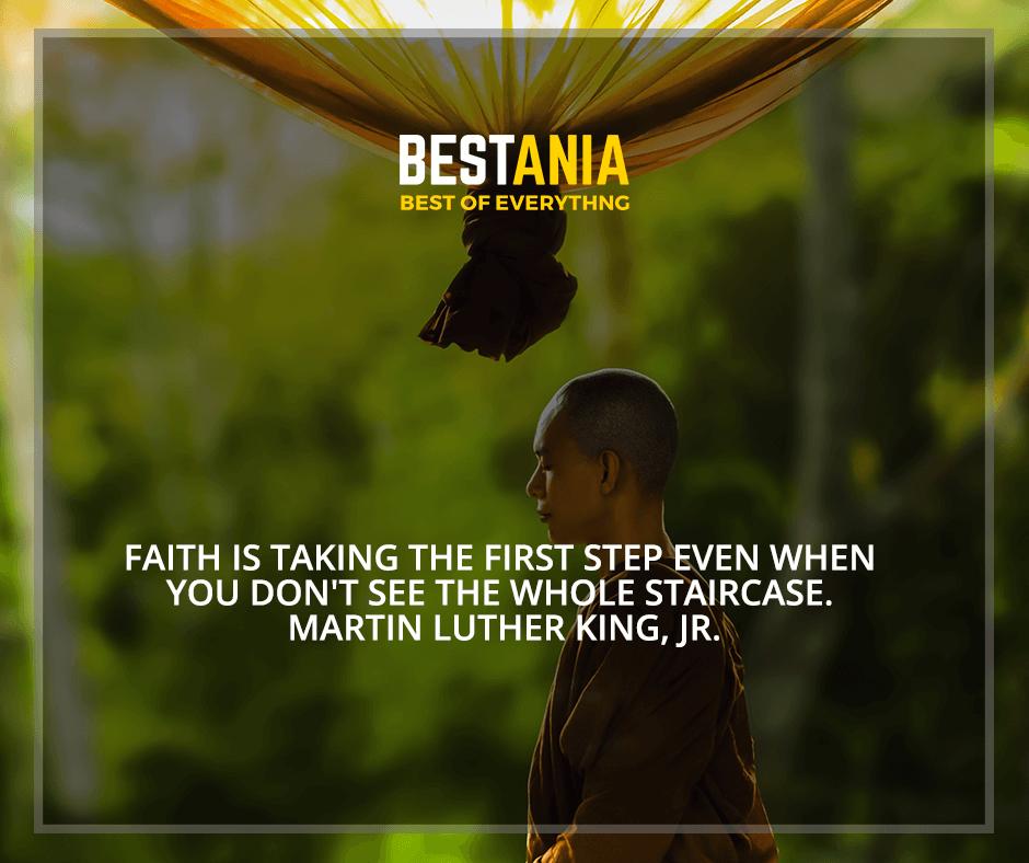 """Faith is taking the first step even when you don't see the whole staircase"" Martin Luther King, Jr."
