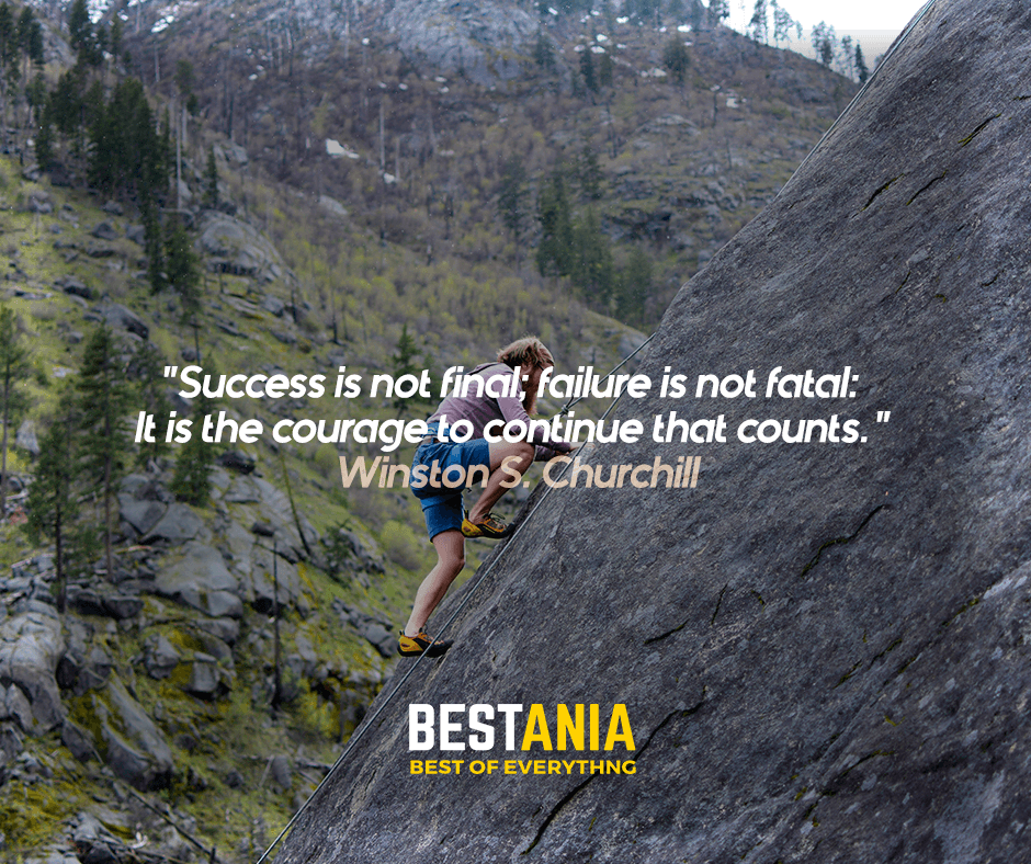 """""""Success is not final; failure is not fatal: It is the courage to continue that counts."""" Winston S. Churchill"""