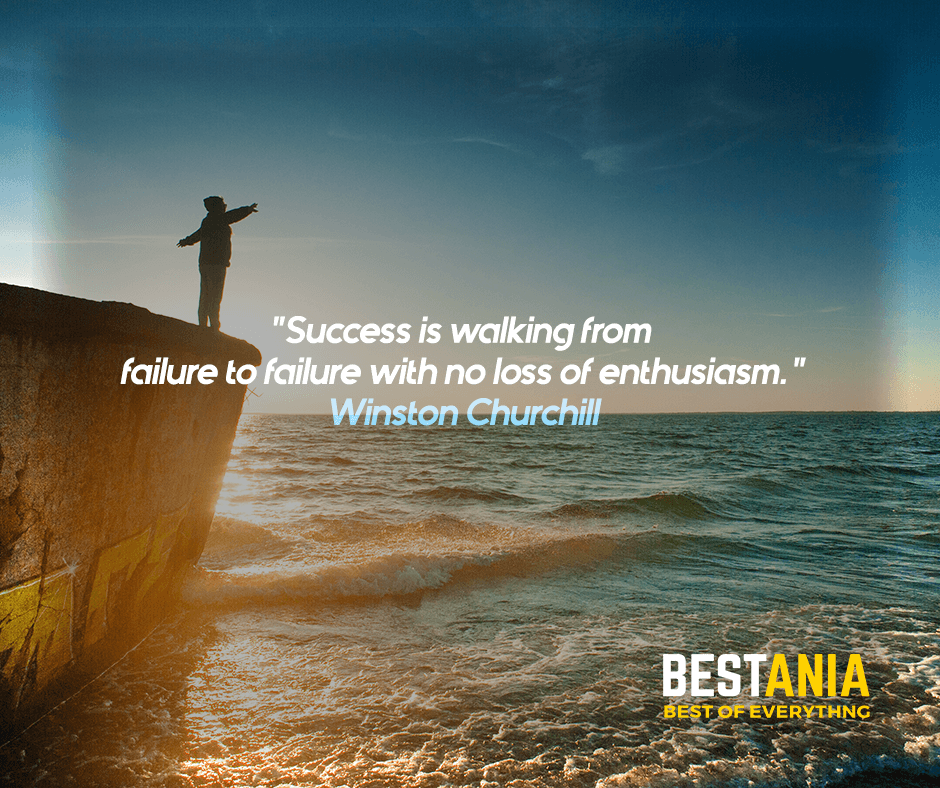 """""""Success is walking from failure to failure with no loss of enthusiasm."""" Winston Churchill"""