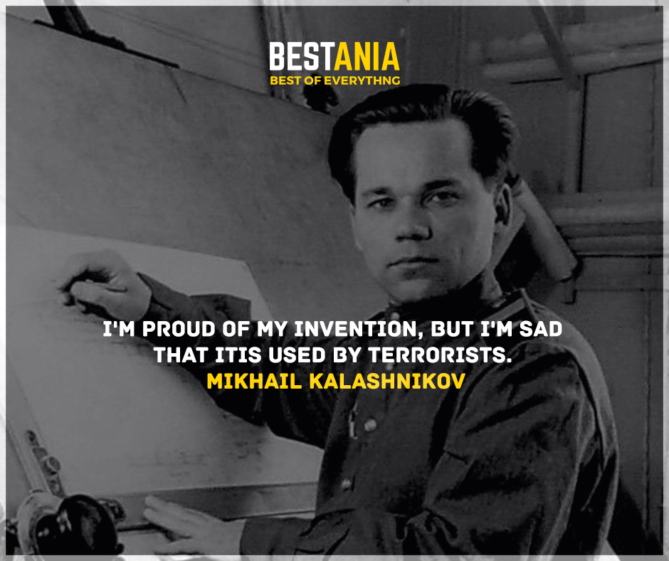 """""""I'm proud of my invention, but I'm sad that it is used by terrorists."""" Mikhail Kalashnikov"""