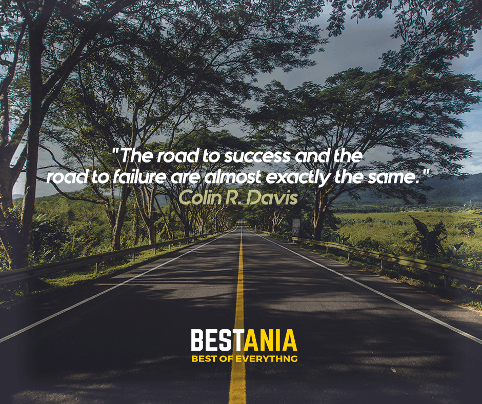 """""""The road to success and the road to failure are almost exactly the same."""" Colin R. Davis"""