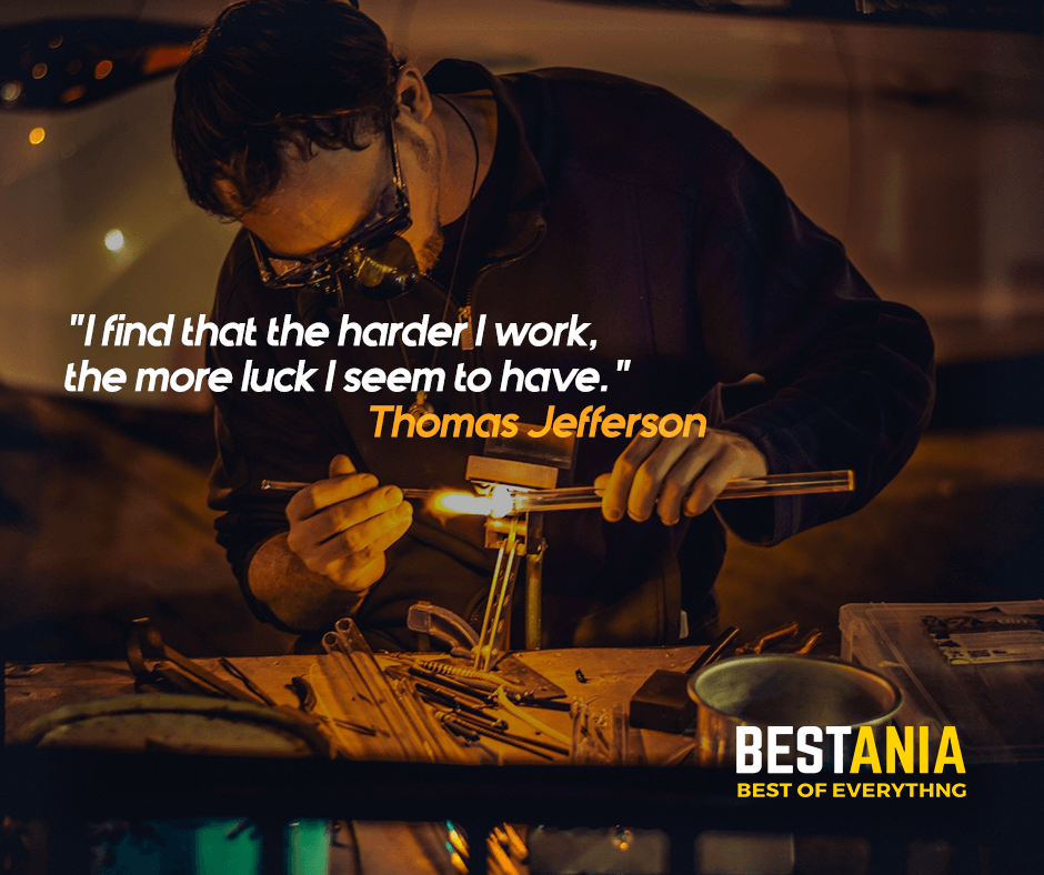 """""""I find that the harder I work, the more luck I seem to have."""" Thomas Jefferson"""
