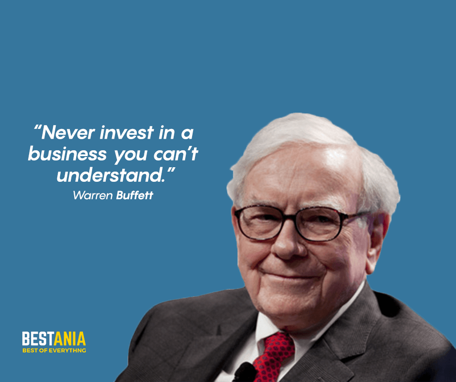 """Never invest in a business you can't understand."" Warren buffett"