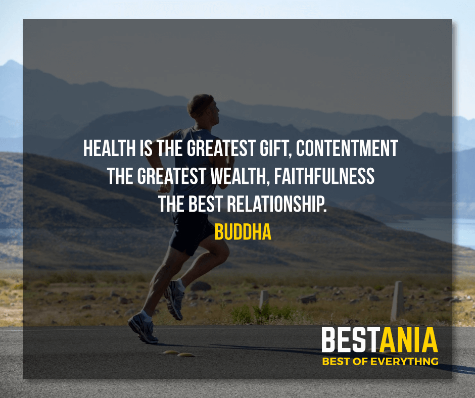 """HEALTH IS THE GREATEST GIFT, CONTENTMENT THE GREATEST WEALTH, FAITHFULNESS THE BEST RELATIONSHIP.""  BUDDHA"