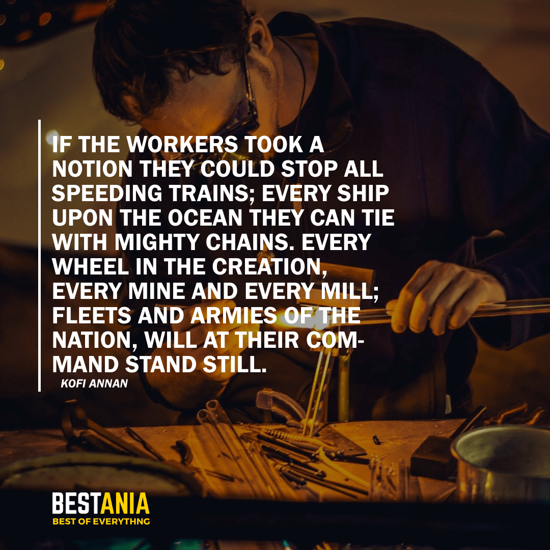 """IF THE WORKERS TOOK A NOTION THEY COULD STOP ALL SPEEDING TRAINS; EVERY SHIP UPON THE OCEAN THEY CAN TIE WITH MIGHTY CHAINS. EVERY WHEEL IN THE CREATION, EVERY MINE AND EVERY MILL; FLEETS AND ARMIES OF THE NATION, WILL AT THEIR COMMAND STAND STILL."" JOE HILL"