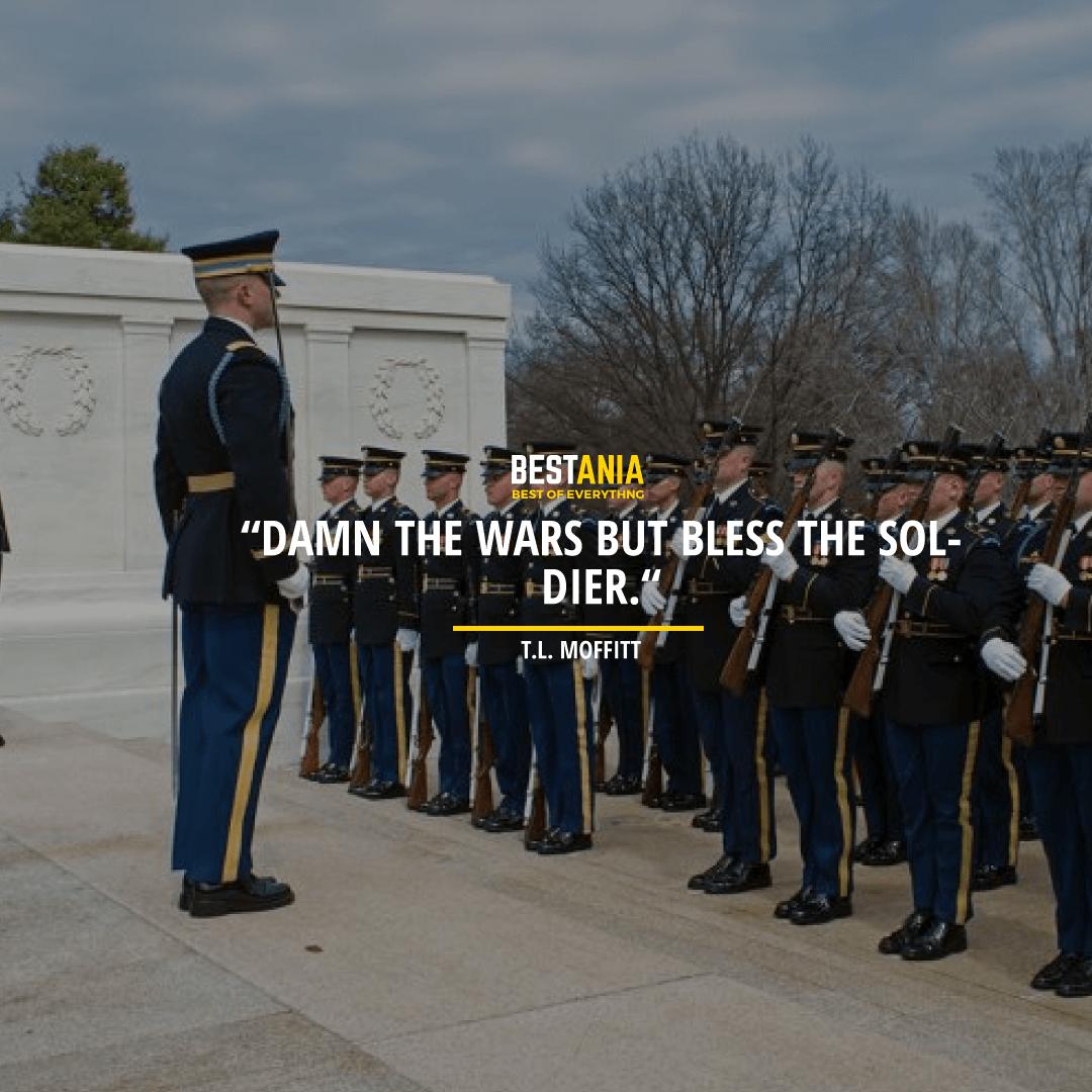 """""""DAMN THE WARS BUT BLESS THE SOLDIER."""" T.L. MOFFITT"""