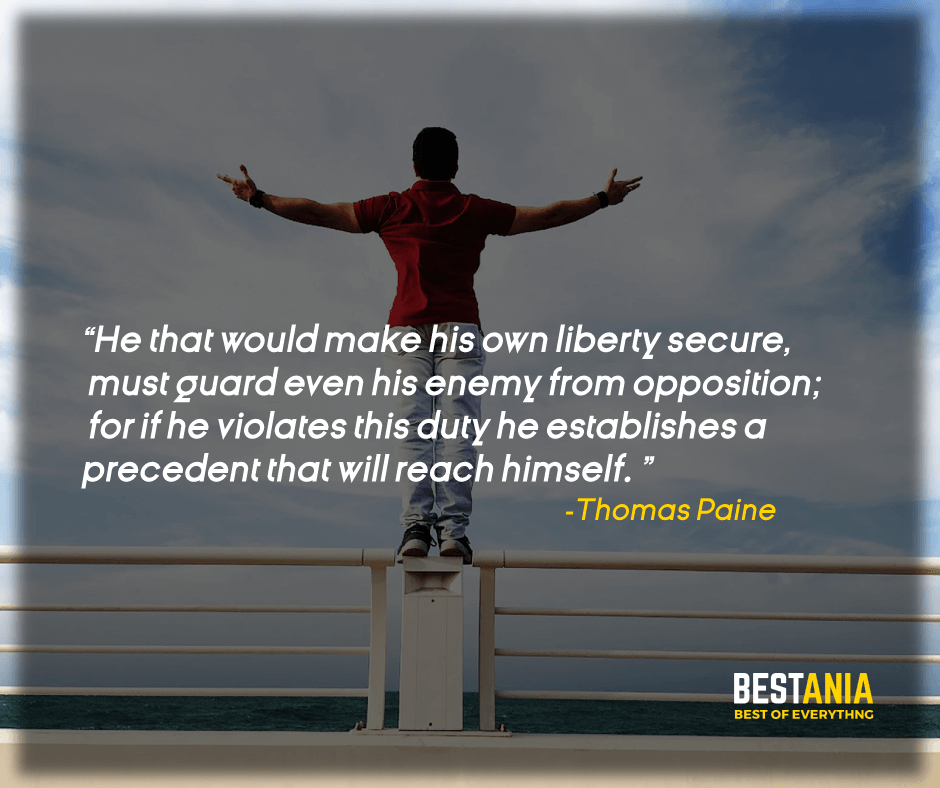 """""""HE THAT WOULD MAKE HIS OWN LIBERTY SECURE MUST GUARD EVEN HIS ENEMY AGAINST OPPOSITION; FOR IF HE VIOLATES THIS DUTY HE ESTABLISHES A PRECEDENT THAT WILL REACH HIMSELF."""" THOMAS PAINE"""