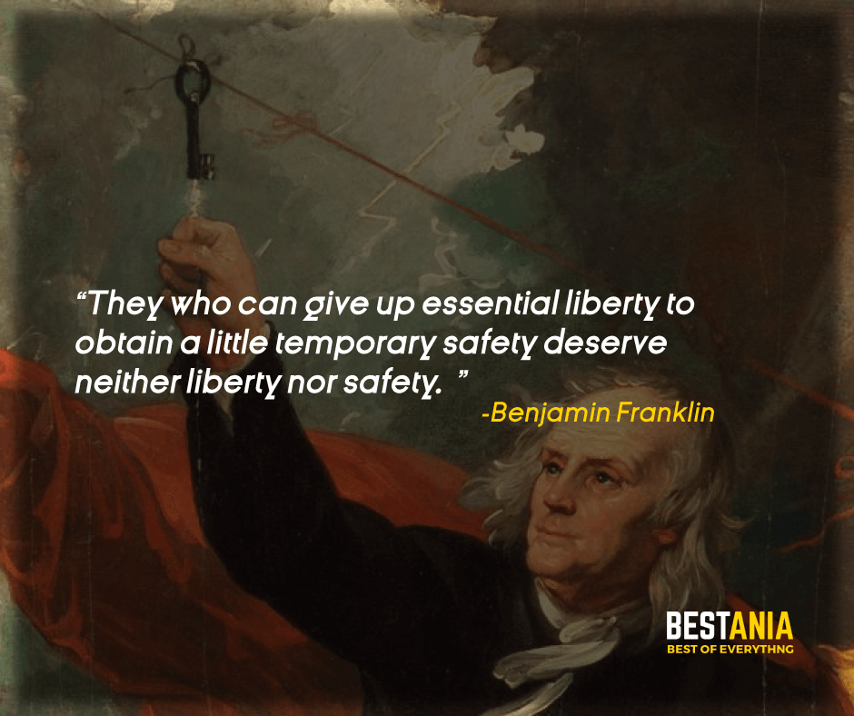 """THEY WHO CAN GIVE UP ESSENTIAL LIBERTY TO OBTAIN A LITTLE TEMPORARY SAFETY DESERVE NEITHER LIBERTY NOR SAFETY."" BENJAMIN FRANKLIN"