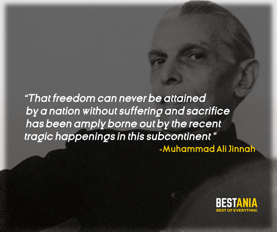 """THAT FREEDOM CAN NEVER BE ATTAINED BY A NATION WITHOUT SUFFERING AND SACRIFICE HAS BEEN AMPLY BORNE OUT BY THE RECENT TRAGIC HAPPENINGS IN THIS SUBCONTINENT."" MUHAMMAD ALI JINNAH"