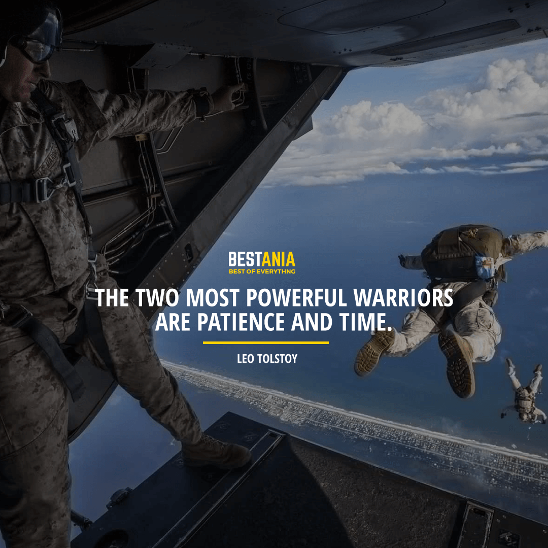 """""""THE TWO MOST POWERFUL WARRIORS ARE PATIENCE AND TIME.""""  LEO TOLSTOY"""