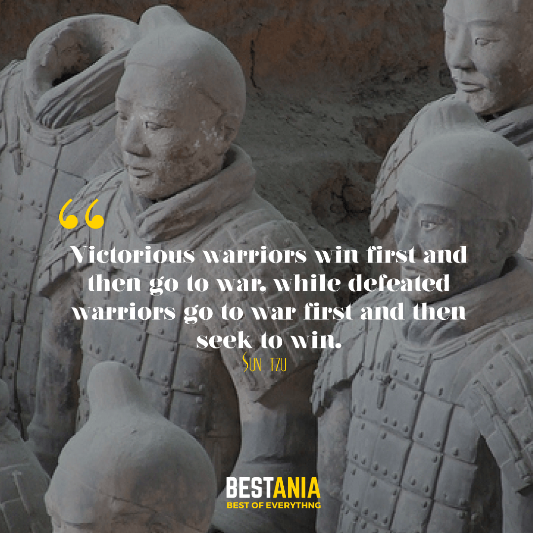 Victorious warriors win first and then go to war, while defeated warriors go to war first and then seek to win. Sun Tzu