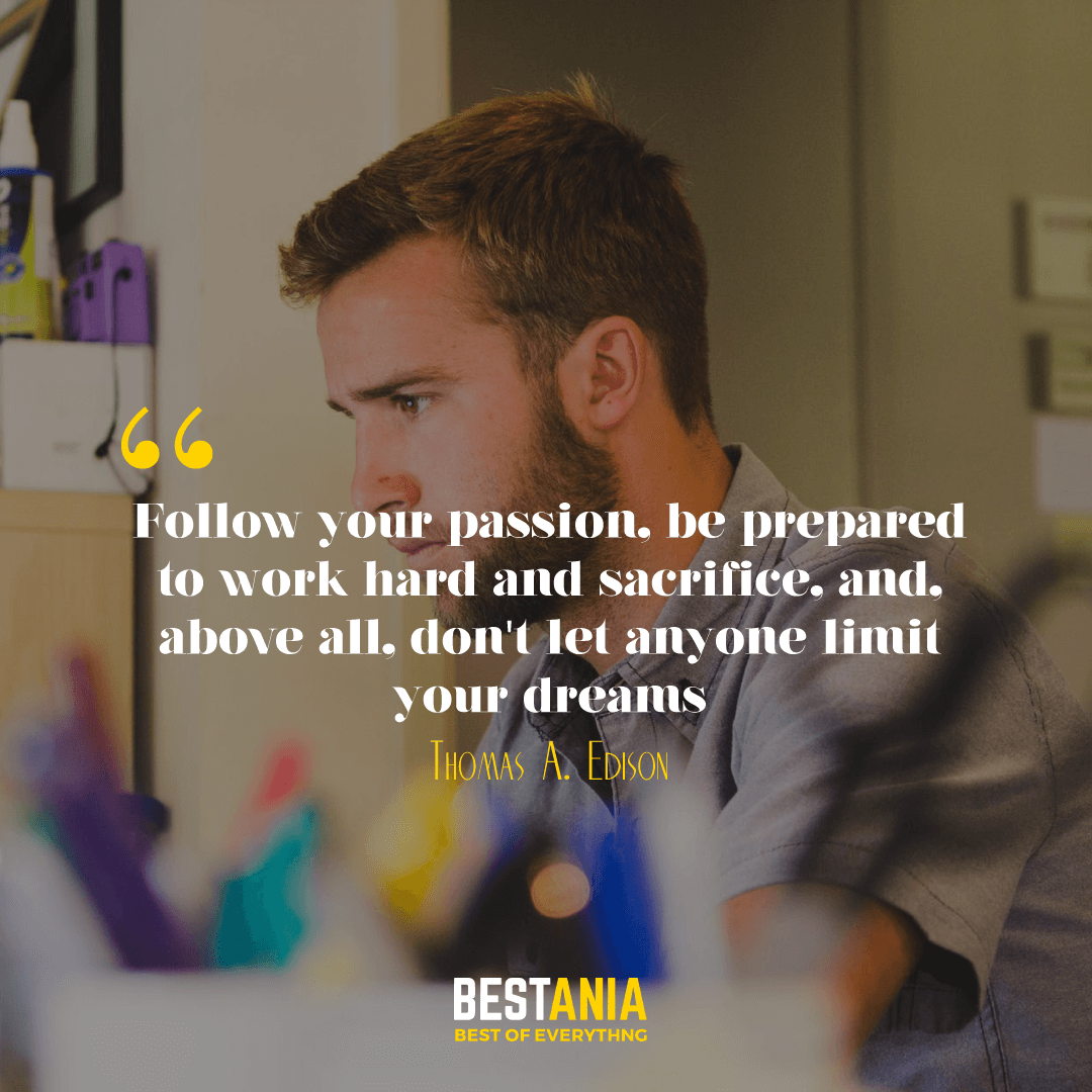 Follow your passion, be prepared to work hard and sacrifice, and, above all, don't let anyone limit your dreams. Donovan Bailey