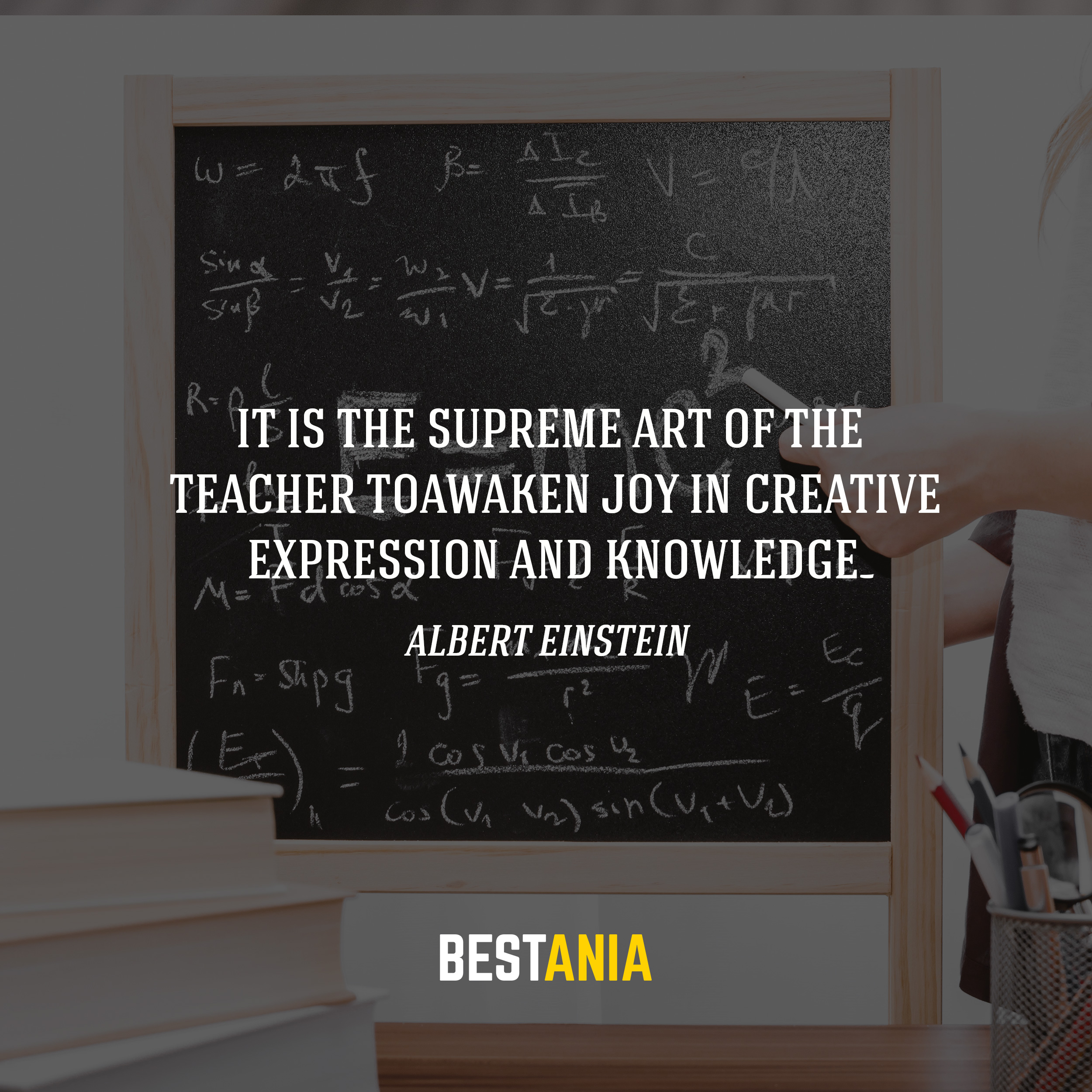 It is the supreme art of the teacher to awaken joy in creative expression and knowledge. Albert Einstein