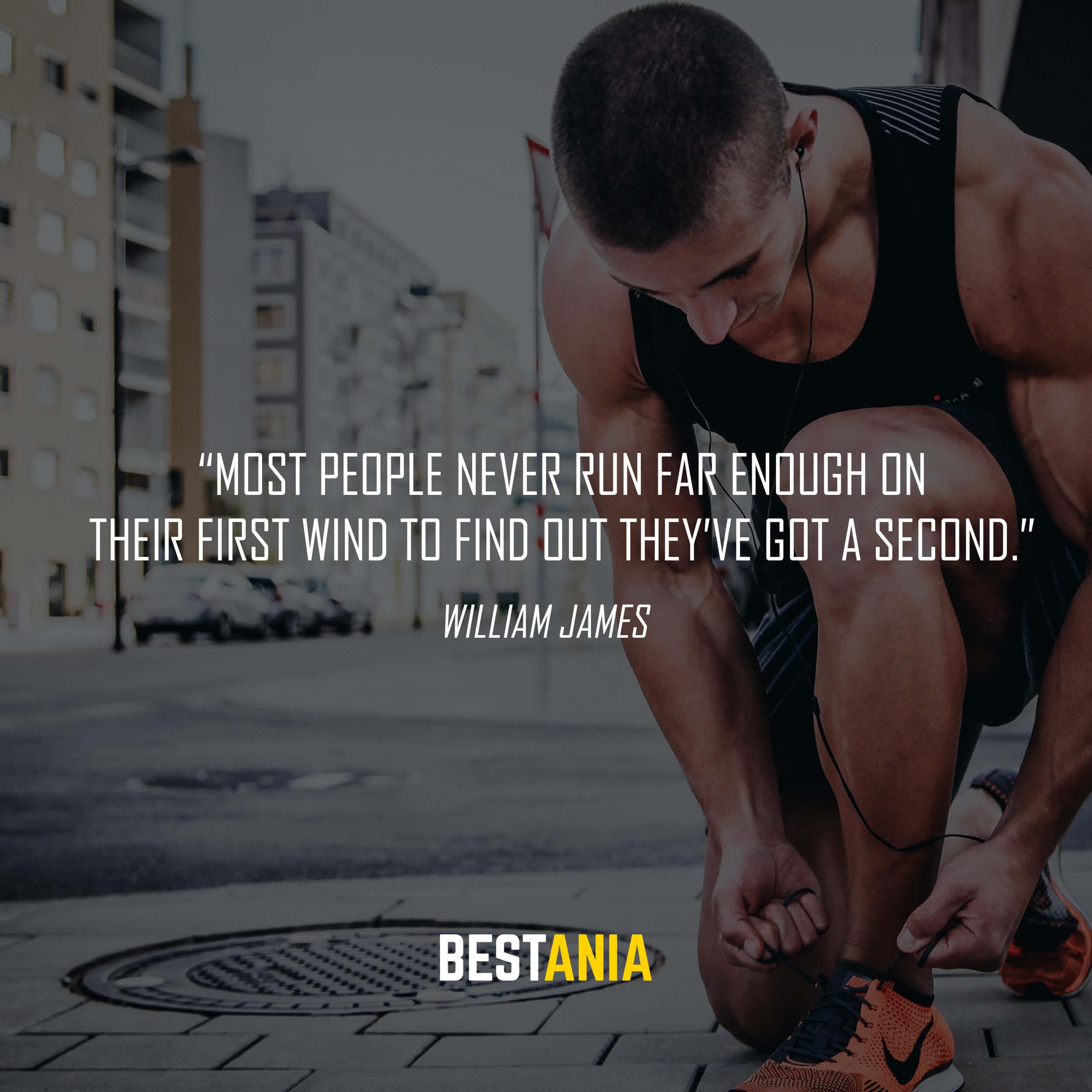 """Most people never run far enough on their first wind to find out they've got a second."" – William James"