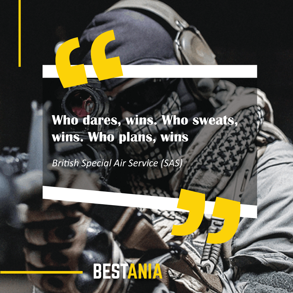 """""""Who dares, wins. Who sweats, wins. Who plans, wins."""" – British Special Air Service (SAS)"""